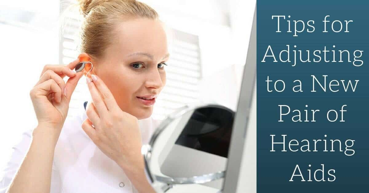 Tips-for-Adjusting-to-a-New-Pair-of-Hearing-Aids