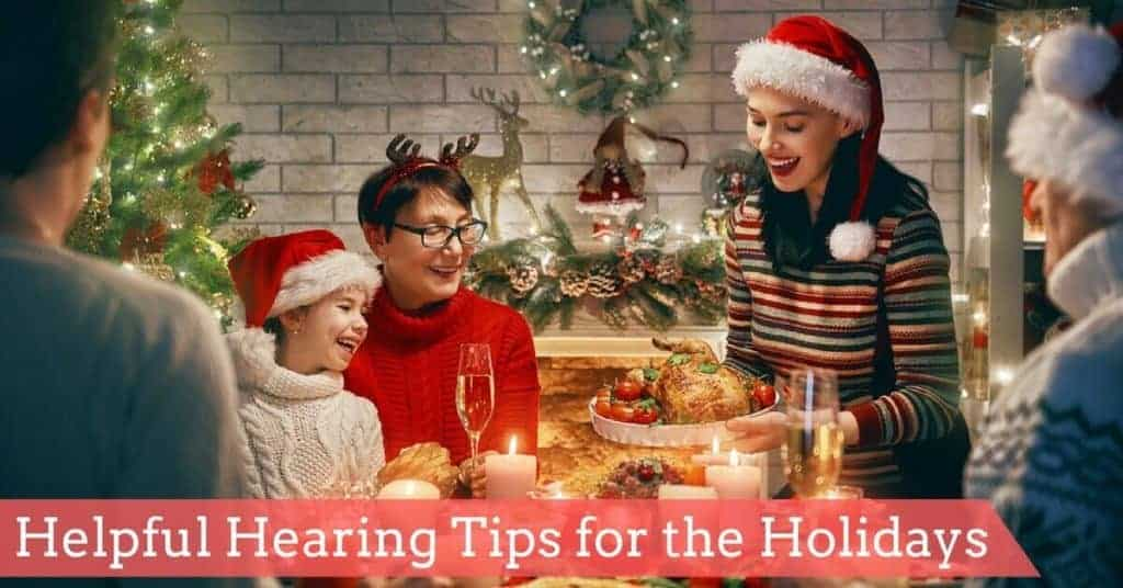 Helpful Hearing Tips for the Holidays