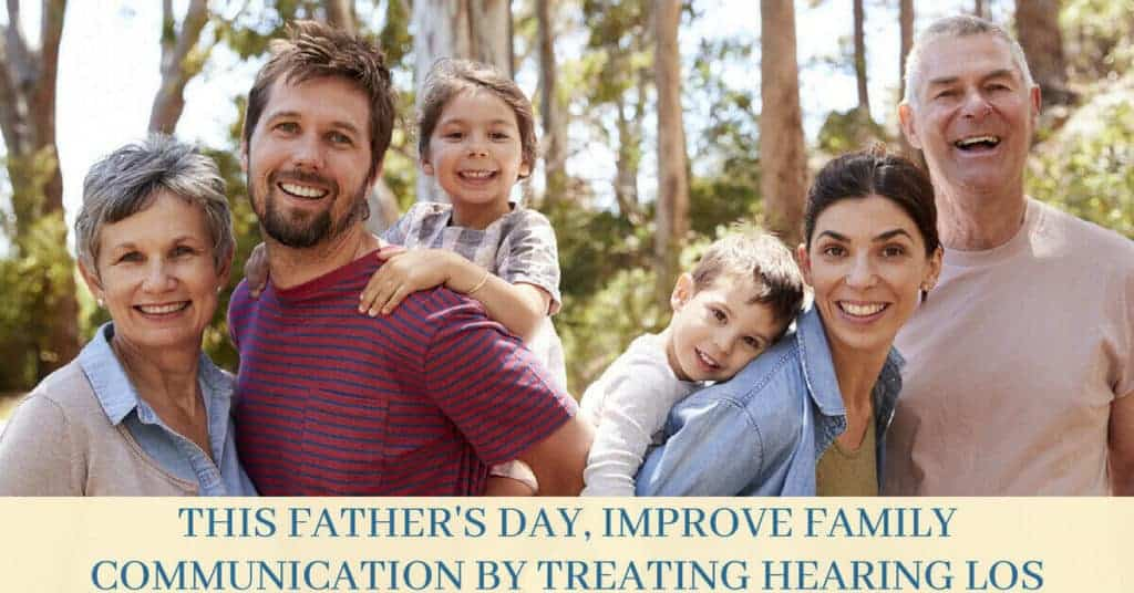 This-Fathers-Day-Improve-Family-Communication-by-Treating-Hearing-Loss