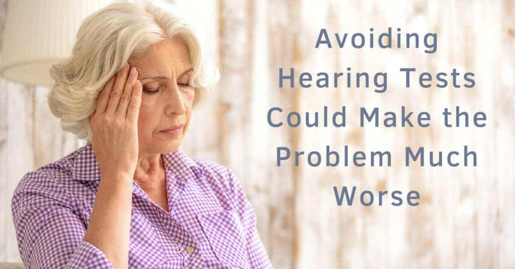 Avoiding-Hearing-Tests-Could-Make-the-Problem-Much-Worse