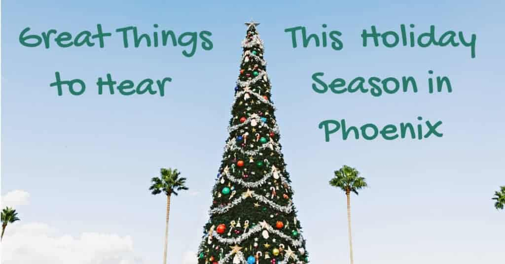 Great-Things-to-Hear-This-Holiday-Season-in-Phoenix