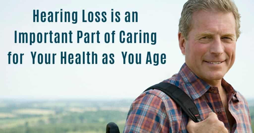 Hearing-Loss-is-an-Important-Part-of-Caring-for-Your-Health-as-You-Age