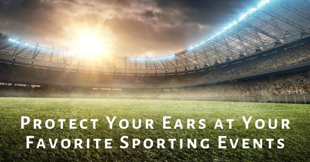 Protect-Your-Ears-at-Your-Favorite-Sporting-Events