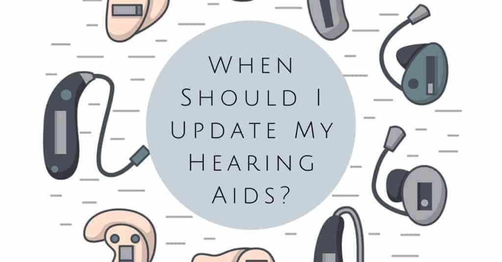 When Should I Update My Hearing Aids