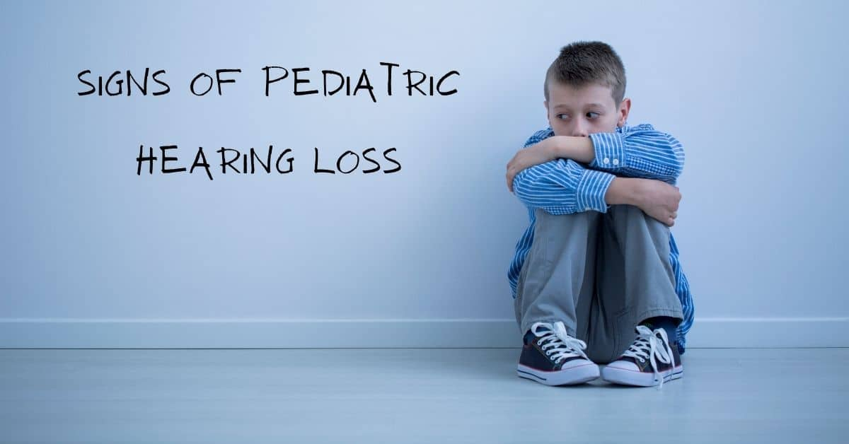 Signs of Pediatric Hearing Loss