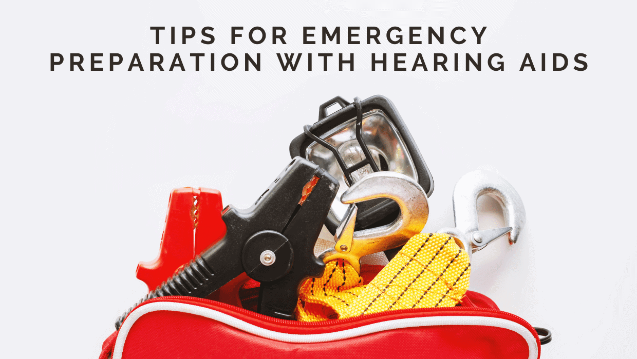 Tips for Emergency Preparation with Hearing Aids