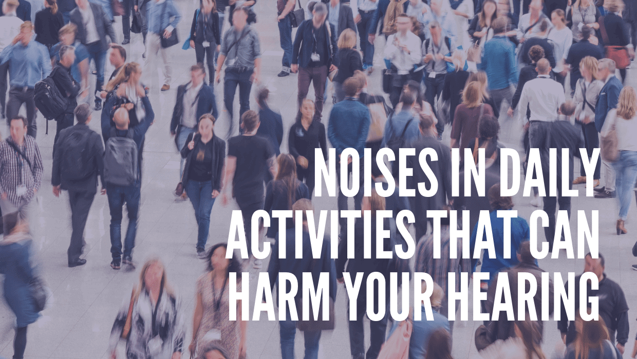 Noises in Daily Activities that Can Harm Your Hearing