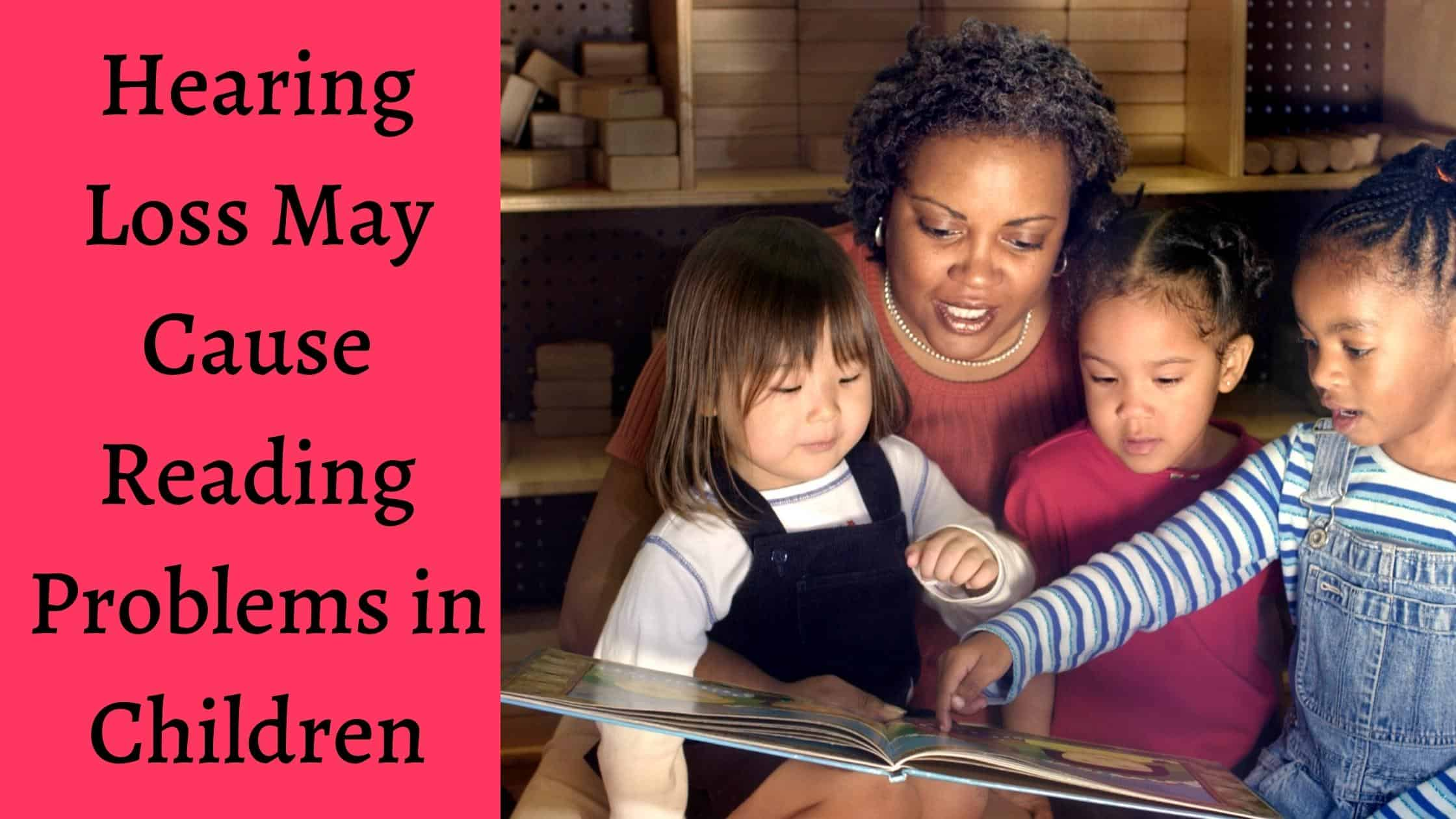 Hearing Loss May Cause Reading Problems in Children